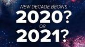 New Decade Begins 2020 or 2021