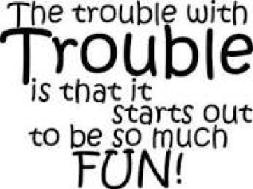 Trouble with trouble